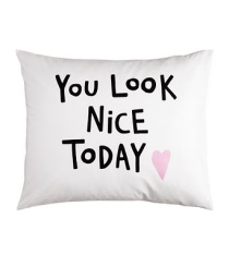 h&m-you-look-nice-today-pillow